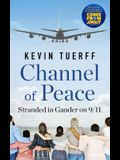 Channel of Peace: Stranded in Gander on 9/11
