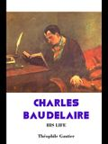 Charles Baudelaire: His Life