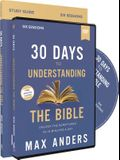 30 Days to Understanding the Bible Study Guide with DVD: Unlock the Scriptures in 15 Minutes a Day [With DVD]