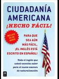 Ciudadania Americana ¡hecho Fácil! Con CD (United States Citizenship Test Guide [With CD (Audio)]