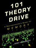 101 Theory Drive: A Neuroscientist's Quest for Memory
