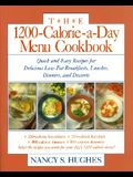 The 1200-Calorie-A-Day Menu Cookbook: A Quick and Easy Recipes for Delicious Low-Fat Breakfasts, Lunches, Dinners, and Desserts Ches, Dinners