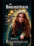 Die Horlosiemaker: 'n Novelle: (Afrikaanse Uitgawe) (Afrikaans Edition)