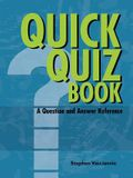 QUICK QUIZ BOOK A Question and Answer Reference