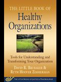 Little Book of Healthy Organizations: Tools for Understanding and Transforming Your Organization
