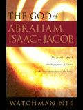 The God of Abraham, Issac and Jocob: The Promise of God, the Enjoyment of Christ, & the Transformation of the Spirit