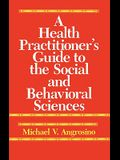 A Health Practitioner's Guide to the Social and Behavioral Sciences