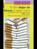 Es Facil Dejar De Fumar, Si Sabes Como/ It's Easy Quit Smoking, If You Know How to (Espasa Practico) (Spanish Edition)