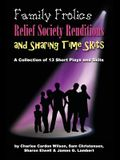 Family Frolics, Relief Society Renditions & Sharing Time Skits: A Resource Manual
