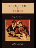 The School & Society: Being Three Lectures