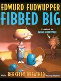Edwurd Fudwupper Fibbed Big: Explained by Fannie Fudwupper