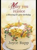 May You Rejoice: A Blessing for Your Birthday