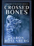 Crossed Bones: The Relicant Chronicles Book 3