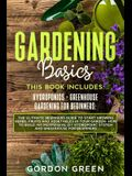 Gradening Basics: 2 BOOKS IN1: The Ultimate Beginners Guide to Start Growing Herbs, Fruits and Vegetables in Your Garden- How to Build a