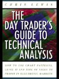 The Day Trader's Guide to Technical Analysis: How to Use Chart Patters, Level II and Time of Sales to Profit in Electronic Markets