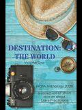 Destination: The World: Volume One