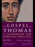 The Gospel of Thomas: A Guidebook for Spiritual Practice