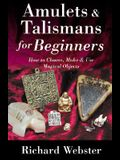 Amulets & Talismans for Beginners: How to Choose, Make & Use Magical Objects (For Beginners (Llewellyn's))
