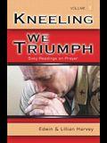 Kneeling We Triumph Vol. 1