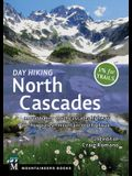 Day Hiking North Cascades: Mount Baker * North Cascades Highway * Methow Valley * Mountain Loop Highway