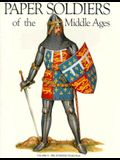 Paper Soldiers of the Middle Ages the 100 Years War
