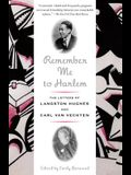 Remember Me to Harlem: The Letters of Langston Hughes and Carl Van Vechten