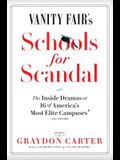 Vanity Fair's Schools for Scandal: The Inside Dramas at 16 of America's Most Elite Campuses--Plus Oxford!