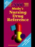Mosby's Nursing Drug Reference [With Mosby's 2000 Nursing Drug Reference Resource]