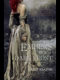Embers in a Dark Frost