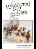 Covered Wagon Days: From the Private Journals of Albert Jerome Dickson
