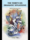 The Thirty-Six Dramatic Situations: The 100-Year Anniversary Edition