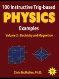 100 Instructive Trig-based Physics Examples: Electricity and Magnetism