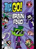 Teen Titans Go! (Tm): Brain Food