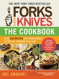Forks Over Knives--The Cookbook: Over 300 Recipes for Plant-Based Eating All Through the Year