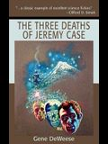 The Three Deaths of Jeremy Case