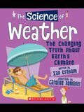 The Science of Weather: The Changing Truth about Earth's Climate (the Science of the Earth)