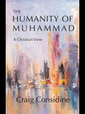 The Humanity of Muhammad: A Christian View