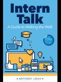 Intern Talk: A Guide to Walking the Walk