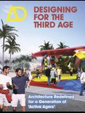 Designing for the Third Age: Architecture Redefined for a Generation of Active Agers