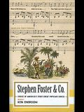 Stephen Foster & Co.: Lyrics of the First Great American Songwriters: (american Poets Project #30)
