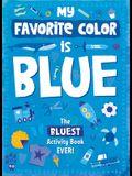 My Favorite Color Activity Book: Blue