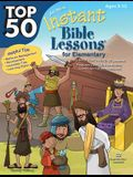 Top 50 Instant Bible Lessons for Elementary with Object Lessons