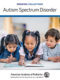 Pediatric Collections: Autism Spectrum Disorder