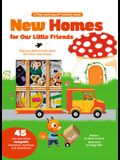 New Homes for Our Little Friends: 45 Mix-And-Match Magnets of Characters, Furniture, and Decorations