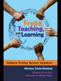 Freire, Teaching, and Learning: Culture Circles Across Contexts- Foreword by IRA Shor- Afterword by William Ayers