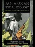 Pan-African Social Ecology: Speeches, Conversations, and Essays