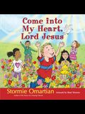 Come Into My Heart, Lord Jesus