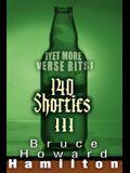 140 Shorties III: [Yet More Verse Bits]