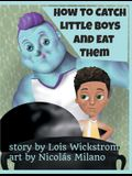 How to Catch Little Boys and Eat Them (8x10 hardcover)