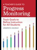 A Teacher's Guide to Progress Monitoring: Track Goals to Refine Instruction for All Students